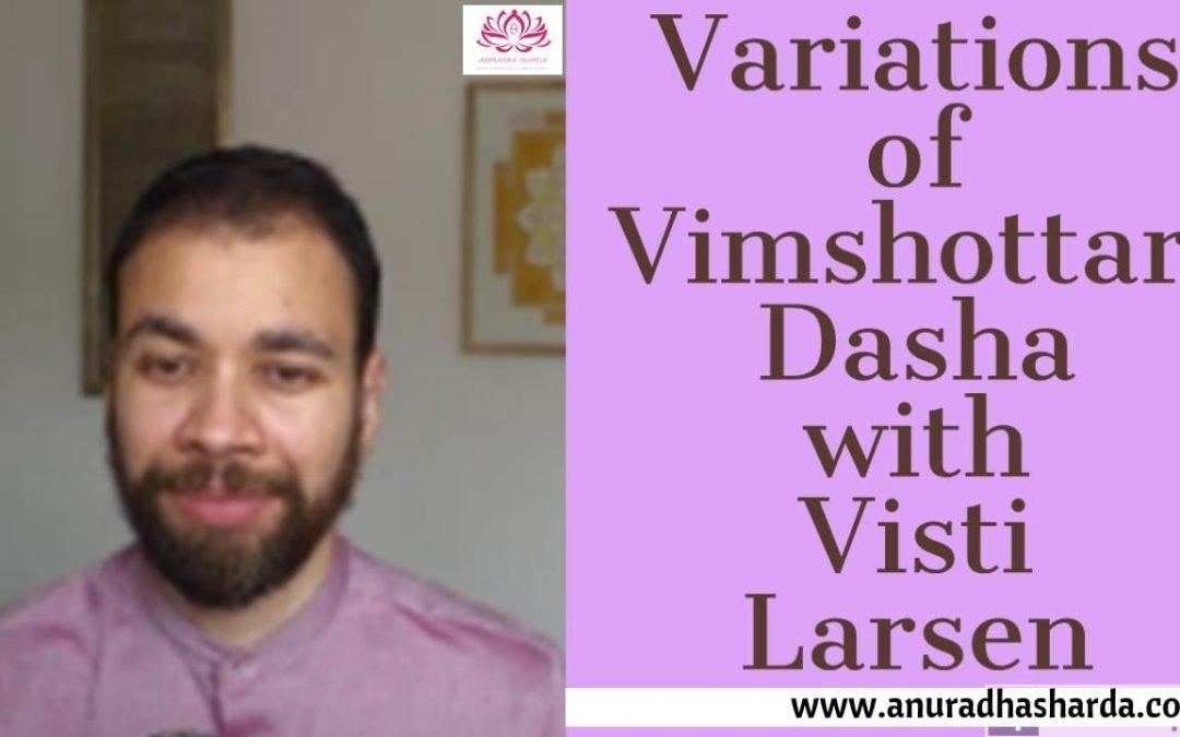 VARIATIONS OF VIMSHOTTARI DASHA with VISTI LARSEN (3/4)